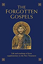 The Forgotten Gospels: Life and Teachings of…