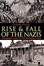 Rise & Fall of the Nazis av Claire Welch