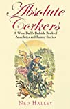 Absolute corkers : a wine buff's bedside book of anecdotes and funny stories / Ned Halley ; illustrations by Paul Cox