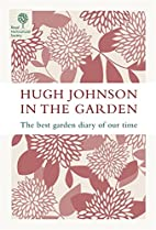 Hugh Johnson in the Garden: The Best Garden…