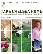 RHS Take Chelsea Home: Practical Inspiration…
