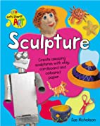 Sculpture (QED Let's Start ! Art) by Sue…