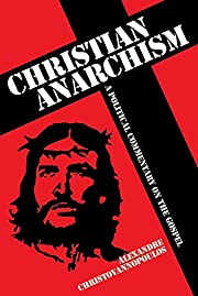 Christian anarchism : a political commentary…