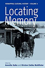 Locating Memory: Photographic Acts…