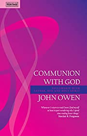 Communion With God: Fellowship with the…