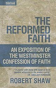 The Reformed Faith: An Exposition of the…