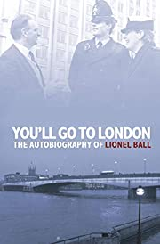 You'll Go to London: The Autobiography of…
