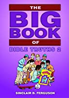 Big Book of Bible Truths 2 by Sinclair B.…