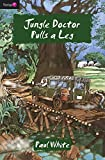 Jungle doctor pulls a leg / Paul White ; with nineteen illustrations by Graham Wade