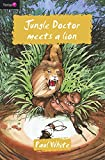 Jungle doctor meets a lion / Paul White ; with twenty-nine illustrations by Boothroyd