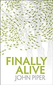 Finally Alive av John Piper