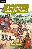 Jungle doctor looks for trouble / Paul White ; with twenty-seven illustrations by Graham Wade