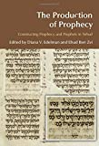 The Production of Prophecy: Constructing Prophecy and Prophets in Yehud book cover