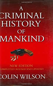 A Criminal History of Mankind by Colin…