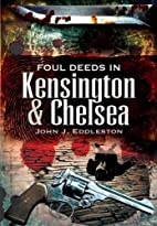 Foul Deeds in Kensington and Chelsea by John…