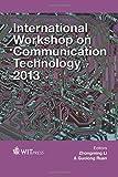 International Workshop on Communication Technology 2013