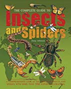 The Complete Guide to Insects and Spiders…