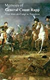 Memoirs of General Count Rapp : first aide-de-camp to Napoleon / written by himself and published by his family