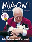 Miaow! : cats really are nicer than people! / Patrick Moore