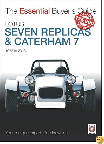 Lotus Seven Replicas Caterham 7 1973 To 2013 by Rob Hawkins ...