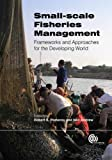 Small-scale fisheries management : frameworks and approaches for the developing world / edited by Robert S. Pomeroy and Neil L. Andrew
