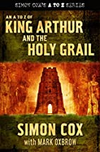 An A to Z of King Arthur and the Holy Grail…
