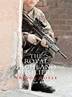 The Royal Highland Fusiliers: A Concise…