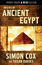 An A To Z of Ancient Egypt (Simon Coxs a to…