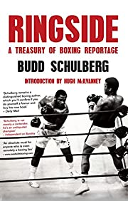 Ringside A Treasury of Boxing Reportage by…
