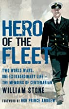 Hero of the Fleet: Two World Wars, One…