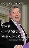 The change we choose : speeches 2007-2009 / Gordon Brown