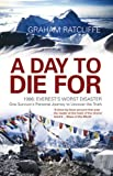 A Day To Die For: 1996: Everest's Worst Disaster - The Untold True Story