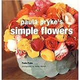 Paula Pryke's simple flowers / Paula Pryke ; photography by James Merrell