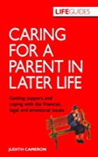 Caring For A Parent In Later Life: Getting…