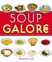 Soup Galore de Elizabeth Luard