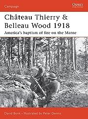 Château Thierry & Belleau Wood 1918:…