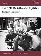 French Resistance Fighter: France's Secret…