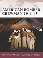 American Bomber Crewman, 1941–45 by…