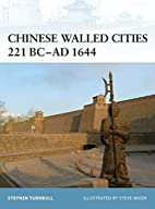 Chinese Walled Cities 221 BC-AD 1644…
