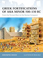 Greek Fortifications of Asia Minor 500-130…