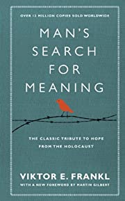 Man's Search For Meaning: The classic…