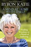 A Mind at Home with Itself: Finding Freedom in a World of Suffering