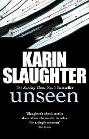 Unseen de Karin Slaughter