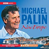 New Europe / Michael Palin; read by the author