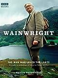 Wainwright : the man who loved the lakes / Martin Wainwright