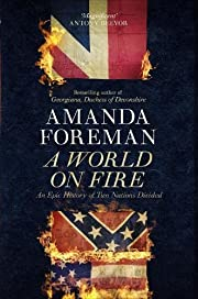 A World on Fire: The Epic History of the…