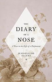 The Diary of a Nose por Jean-Claude Ellena