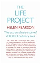 The Life Project: The Extraordinary Story of…