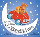 Along Came a Bedtime by Ian Whybrow