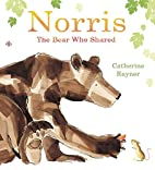Norris, the Bear Who Shared by Catherine…